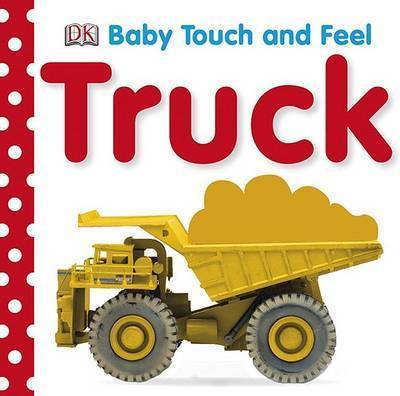 Baby Touch and Feel: Trucks by DK