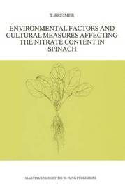 Environmental Factors and Cultural Measures Affecting The Nitrate Content in Spinach by T. Breimer