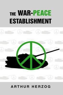 The War-Peace Establishment by Arthur Herzog, III image