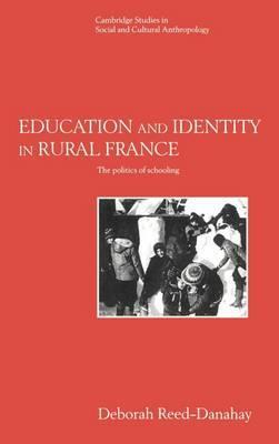 Cambridge Studies in Social and Cultural Anthropology: Series Number 98 by Deborah Reed-Danahay