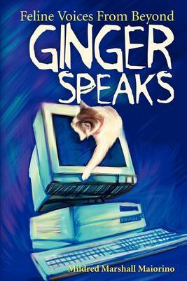 Ginger Speaks: Feline Voices from Beyond by Mildred M. Maiorino image