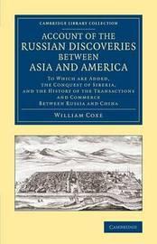 Cambridge Library Collection - Polar Exploration by William Coxe