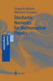 Stochastic Numerics for Mathematical Physics by Grigori Noah Milstein
