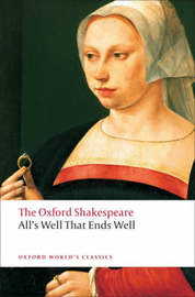 All's Well that Ends Well: The Oxford Shakespeare by William Shakespeare