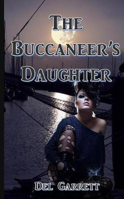 The Buccaneer's Daughter by Del Garrett image