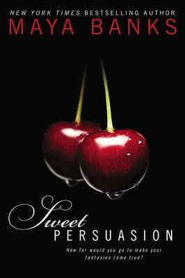 Sweet Persuasion: Sweet Book 2 by Maya Banks image