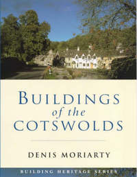 Buildings of the Cotswolds by Denis Moriarty image