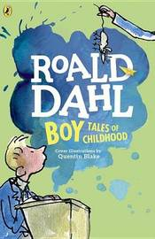 Boy: Tales of Childhood by Roald Dahl