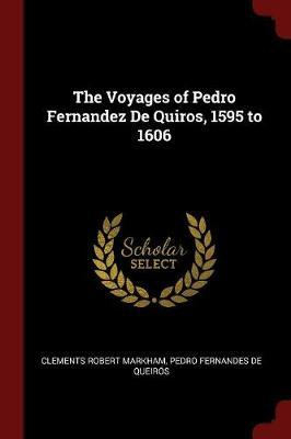 The Voyages of Pedro Fernandez de Quiros, 1595 to 1606 by Clements Robert Markham image