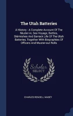 The Utah Batteries by Charles Rendell Mabey image