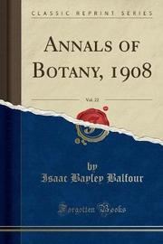 Annals of Botany, 1908, Vol. 22 (Classic Reprint) by Isaac Bayley Balfour