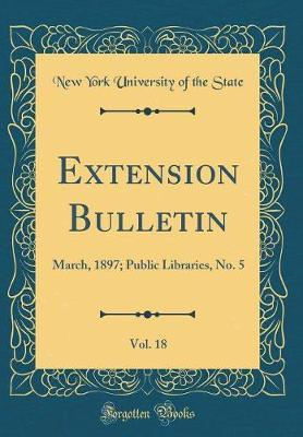 Extension Bulletin, Vol. 18 by New York University of the State