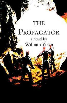 The Propagator by William Yirka