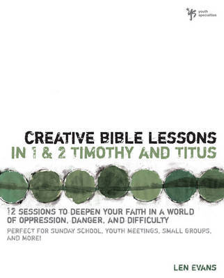 Creative Bible Lessons in 1 and 2 Timothy and Titus by Len Evans image