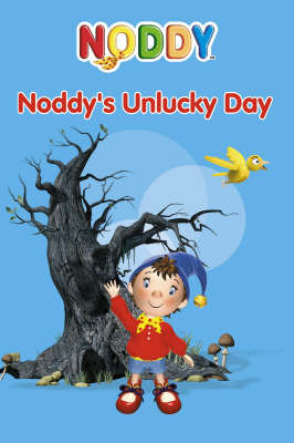 Noddy's Unlucky Day by Enid Blyton image