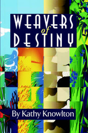 Weavers of Destiny by Kathy Knowlton image