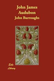 John James Audubon by John Burroughs image