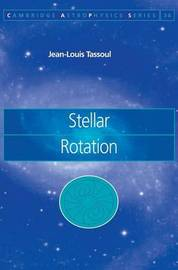 Cambridge Astrophysics: Series Number 36 by Jean-Louis Tassoul