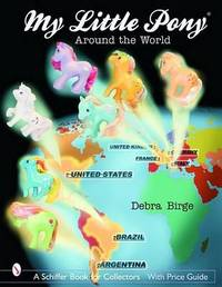 My Little Pony (R) Around the World by Debra L Birge