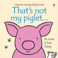 That's Not My Piglet by Fiona Watt