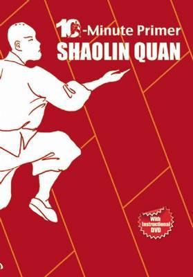 Shaolin Quan: The 10-Minute Primer by Qingjie Zhou image