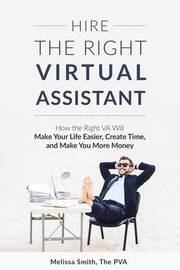 Hire the Right Virtual Assistant by Melissa Smith