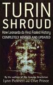 Turin Shroud: How Leonardo Da Vinci Fooled History by Lynn Picknett