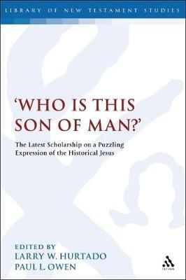 'Who is this son of man?'
