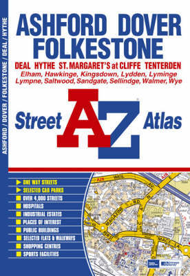 Ashford, Dover and Folkestone Street Atlas by Geographers A-Z Map Company