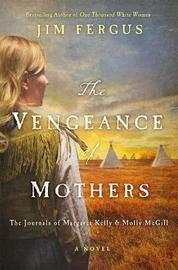 The Vengeance of Mothers by Jim Fergus image