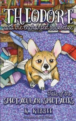 Tale of the Spectacular Spectacles by K Kibbee