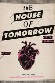 The House of Tomorrow by Peter Bognanni image