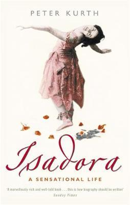 Isadora: A Sensational Life by Peter Kurth image
