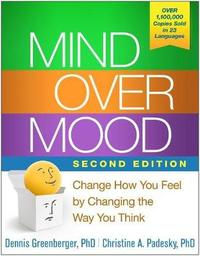 Mind Over Mood, Second Edition by Dennis Greenberger