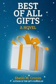 Best of All Gifts by Sheila M Cronin