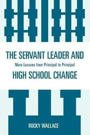 The Servant Leader and High School Change by Rocky Wallace image