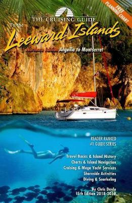 The Cruising Guide to the Northern Leeward Islands by Chris Doyle
