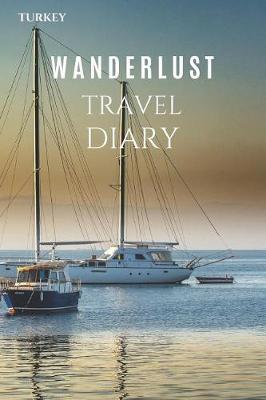Turkey Wanderlust Travel Diary by Wanderlust Press
