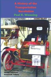 A History of the Transportation Revolution by Paul R Wonning