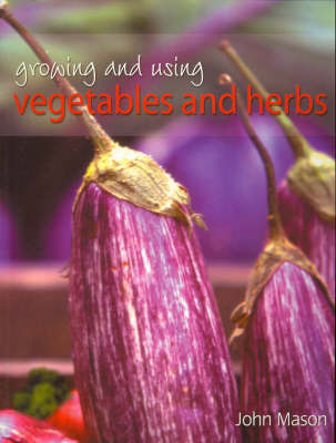 Growing and Using Vegetables and Herbs by John Mason image