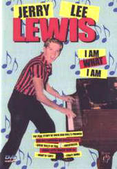 Jerry Lee Lewis - I Am What I Am on DVD