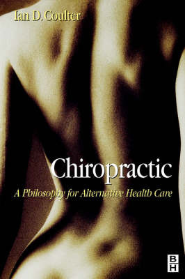 Chiropractic: Alternative Health Care by Ian Douglass Coulter