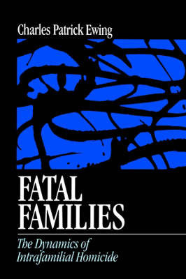Fatal Families by Charles Patrick Ewing