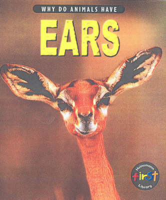 Why Do Animals Have Ears? by Elizabeth Miles