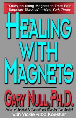 Healing with Magnets by Gary Null
