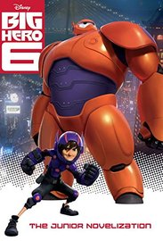 Big Hero 6 Junior Novelization (Disney Big Hero 6) by Random House Disney