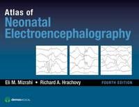 Atlas of Neonatal Electroencephalography by Eli M. Mizrahi