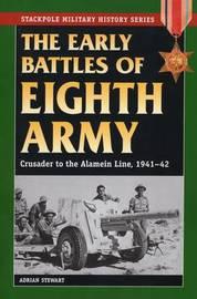 Early Battles of Eighth Army by Adrian Stewart