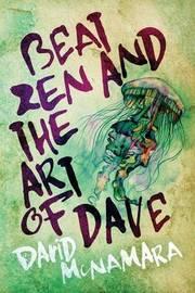 Beat Zen and the Art of Dave by David Winston McNamara