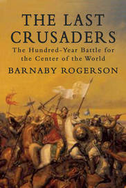 The Last Crusaders by Barnaby Rogerson image